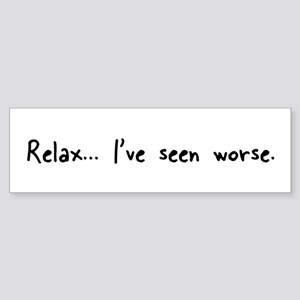 Relax... Bumper Sticker